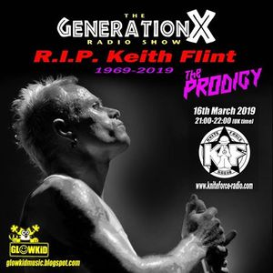 GL0WKiD pres. RIP KEITH FLINT Radio Tribute (Kniteforce Radio - 16th March 2019)