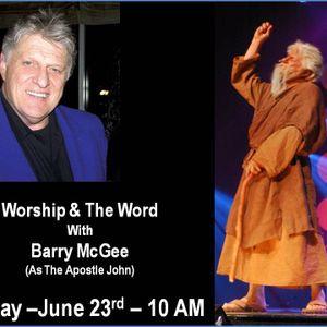 Barry McGee - THE APOSTLE JOHN - A Dramatic Portrayal