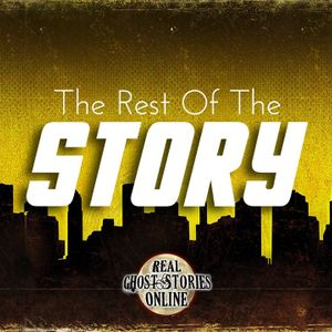 Rest of The Story | Ghosts, Paranormal, Supernatural