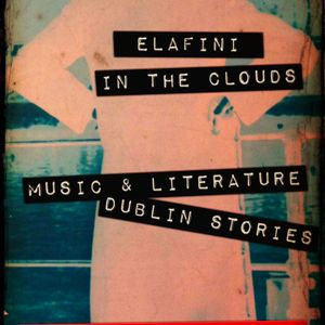 Elafini in the Clouds_Music & Literature_Dublin Stories_4 October_AmagiRadio