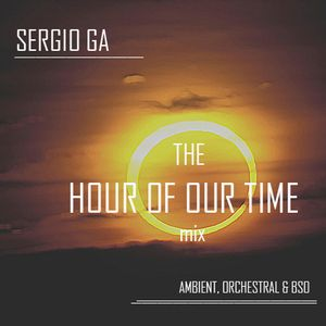 Sergio GA | The Hour Of Our Time Mix