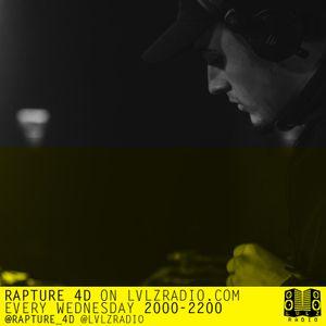 RAPTURE 4D - R4D SHOW   014  6.4.16   @RAPTURE_4D @LVLZRADIO