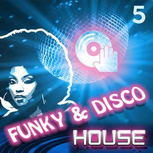 Funky & Disco House - mix 5
