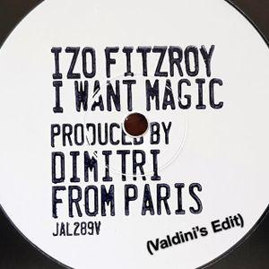 Izo FitzRoy & Dimitri from Paris - I Want Magic (Valdini's Edit)