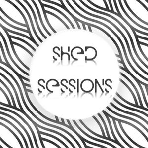 Shed Sessions -#007
