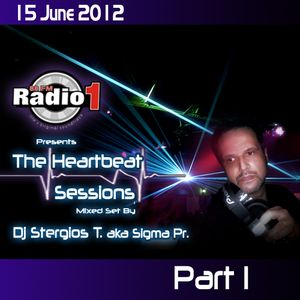 Dj Stergios T. aka Sigma Pr - The Heart Beat Sessions Mix @ Radio1  June Week 2  Part 1