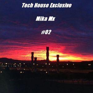 Mika Mx, Tech House Exclusive #02