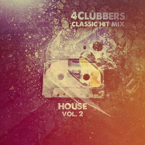 4Clubbers Classic Hit Mix - House vol. 2 (2014)