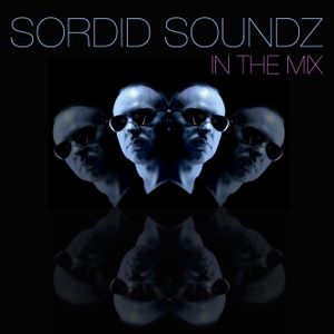 Sordid Soundz In The Mix 26th February 2018
