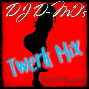 DJ D-MO's Twerk Mix