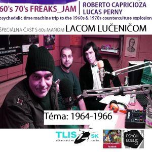 ŠPECIÁLNY PSYCHEout a 60's 70's FREAKS_JAM VII. s hosťom Lacom Lučeničom: roky 1964-1966