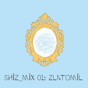 Shiz_mix 01 : ZLATOMIL (January 2012)