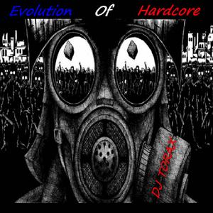 Evolution Of Hardcore . Dj Torax