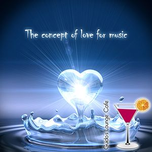 Guido's Lounge Cafe Broadcast 099 The concept of love for music by GMLAB (20140124)
