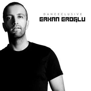 Erkan Eroglu - Danceclusive #001