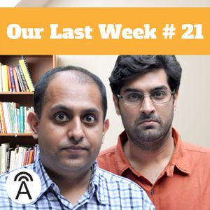 OLW #21: Of Blowers, Indian Uncles & More