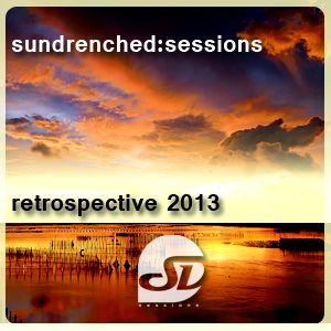 Sundrenched Sessions Retrospective 2013 Part 1