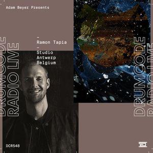 DCR548  – Drumcode Radio Live – Ramon Tapia Studio Mix recorded in Antwerp
