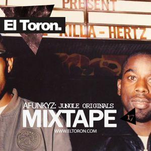 El Toron Mixtape '17: Afunkyz - Jungle Originals