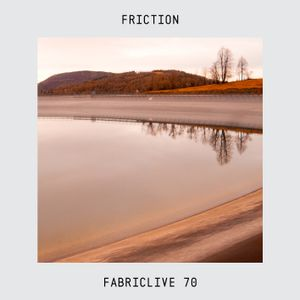 FABRICLIVE 70: Friction - 30 Min Radio Mix
