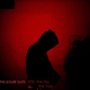 Vahé Presents...The Leisure Suite: 002. The Hip, The Hop