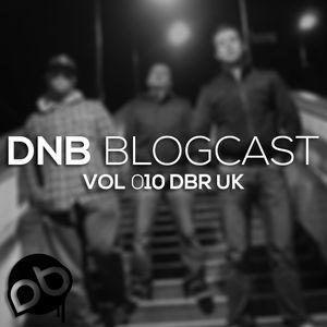 DBR UK - DnB Blogcast Vol 010