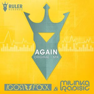 Igor Foxx & Milinka Radisic - Again (Here We Go)