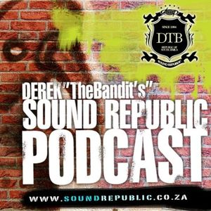 078 DEREK TheBandits SoundRepublic Podcast