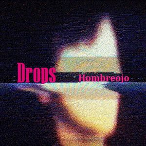 Hombreojo - Drops