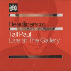MINISTRY OF SOUND - HEADLINERS 01 - LIVE AT THE GALLERY - TALL PAUL - CD1