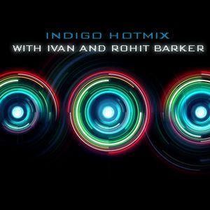 INDIGO HOTMIX WITH DJ IVAN AND ROHIT BARKER MAY 07 2016