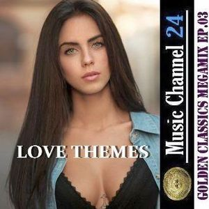 LOVE THEMES (GOLDEN CLASSICS MEGAMIX Ep.03)
