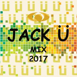 Jack Ü Mix 2017
