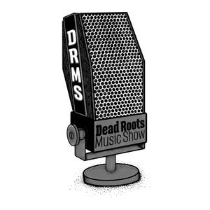 The Dead Roots Music Show 18/02/15