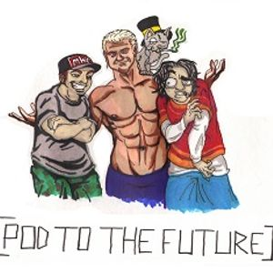 Pod To The Future ep 11. Oct. 2011