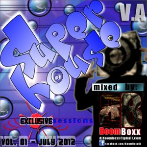 Dj BoomboxxSuper-House Sessions vol.1 July 2012 (Exclusive)