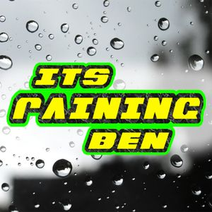 IT'S RAINING BEN... and Sara Again Again