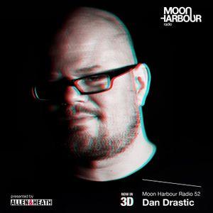 Moon Harbour Radio 52: Dan Drastic - 3D Special