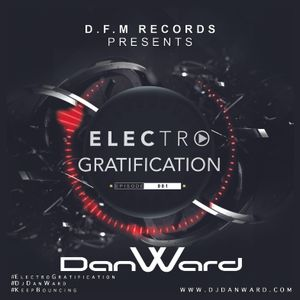 Dan Ward - Electro Gratification - Episode 001