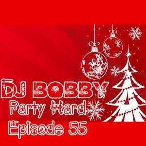 Dj Bobby - Party Hard Ep.55