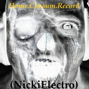 (DESTRACTION-AUDIO-NOISE MIX) NickiElectro H.C.R @ (Home.Consum.Records) 20.02.2013