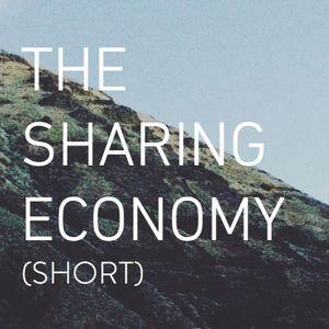 The Sharing Economy (15 minute shortened version)