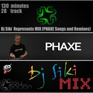Dj Siki  Represents MIX (PHAXE Songs and Remixes)