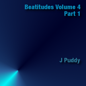 J Puddy - Beatitudes Volume 4, Part 1
