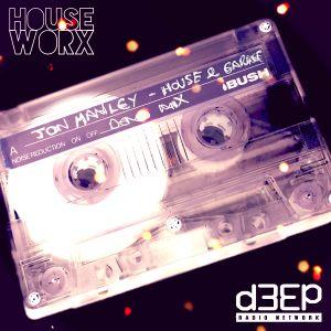 hOUSEwORX - Episode 314 - Jon Manley - D3EP Radio Network - 120221