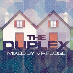 The Duplex mix by Mr Fudge