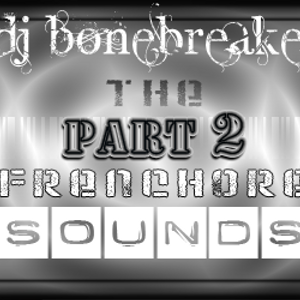 DJ BoneBreAker - The FrenchCore Sounds Part 2 @home 20-06-2012
