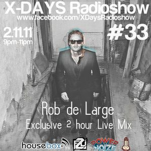 X-DAYS Radioshow! #33 - Rob De Large PART 1