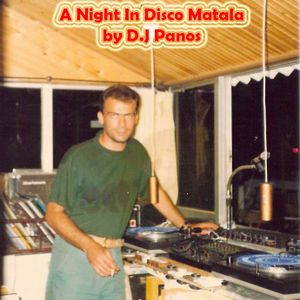 """""""A Night In Disco Matala"""" by D.J Panos"""