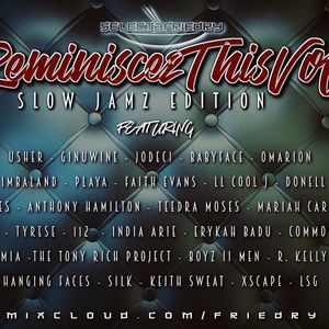 Reminisce2This Vol.3 {SLOW JAMZ EDITION} [90's/00's THROWBACKS]